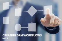Creating DRM Workflows Part 3