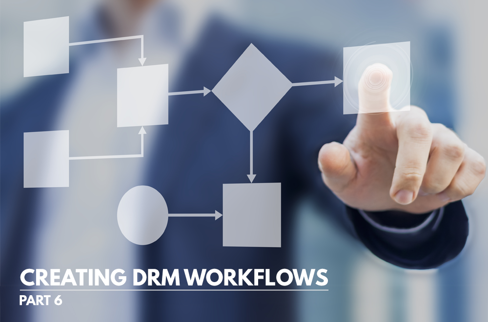 Creating A DRM Workflow Part 6