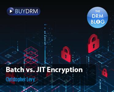 BuyDRM_BatchvsJITEncryption_372x300
