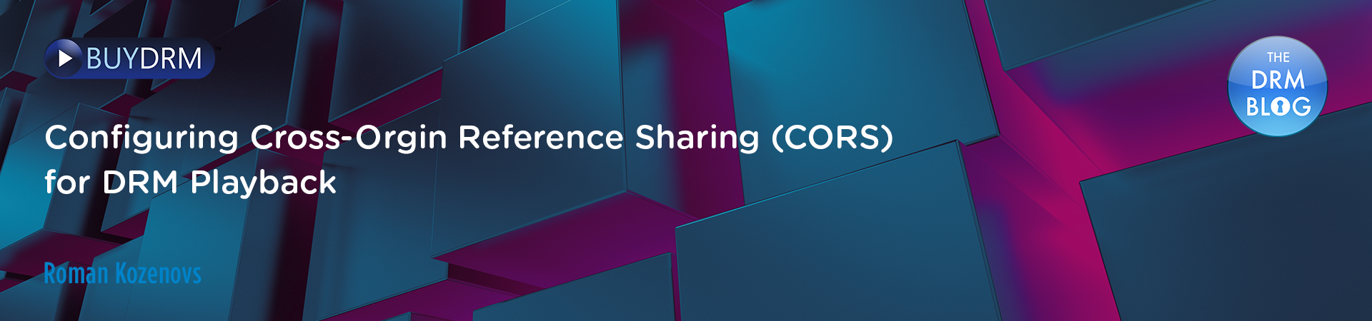 BuyDRM_Configuring Cross-Orgin Reference Sharing (CORS) for DRM Playback_BlogPost_1920x450
