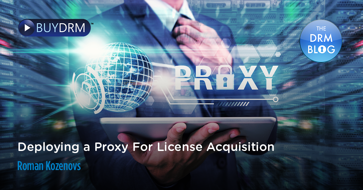 Deploying A Proxy for License Acquisition