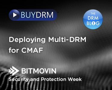 BuyDRM_DeployingMultiDRMforCMAF_372x300