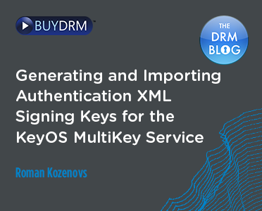 BuyDRM_GeneratingandImportingAuthenticationXML_372x300