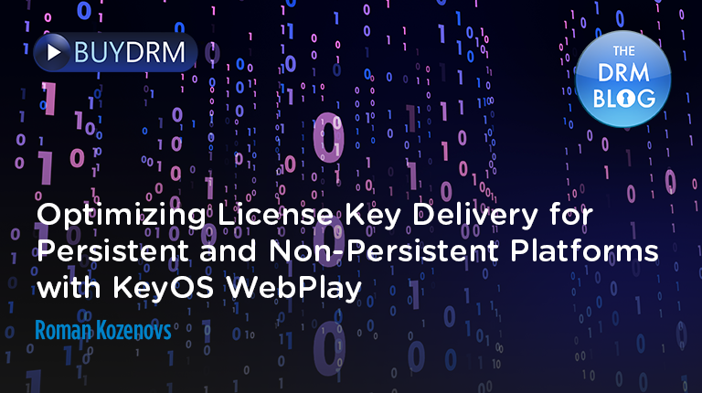 BuyDRM_Optimizing License Delivery for Persistent and Non-Persistent Platforms with KeyOS WebPlay_768x430-1