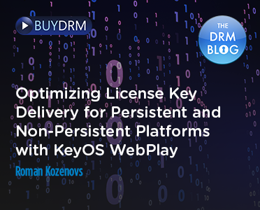 BuyDRM_Optimizing License Delivery for Persistent and Non-Persistent Platforms with KeyOS WebPlay_372x300-1