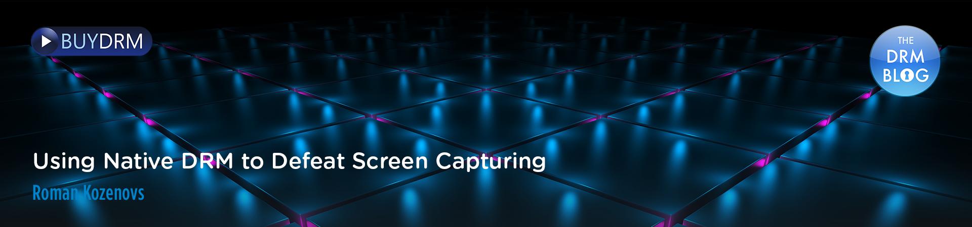 BuyDRM_UsingNativeDRMtoDefeatScreenCapturing_1920x450