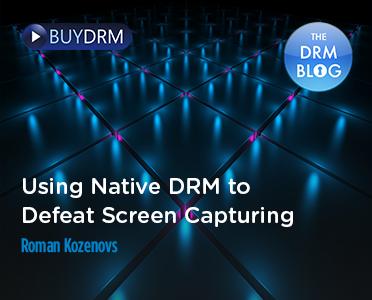 BuyDRM_UsingNativeDRMtoDefeatScreenCapturing_372x300
